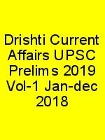 Drishti Current Affairs UPSC Prelims 2019 Vol-1 Jan-dec 2018 N