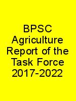 BPSC Agriculture Report of the Task Force 2017-2022 N
