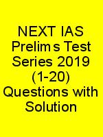 NEXT IAS Prelims Test Series 2019 (1-20) Questions with Solution N