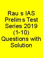 Rau's IAS Prelims Test Series 2019 (1-10) Questions with Solution N