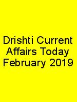 Drishti Current Affairs Today February 2019 N