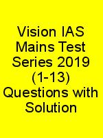 Vision IAS Mains Test Series 2019 (1-13) Questions with Solution N