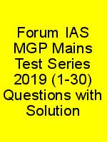 Forum IAS MGP Mains Test Series 2019 (1-30) Questions with Solution N
