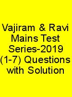 Vajiram & Ravi Mains Test Series-2019 (1-7) Questions with Solution N