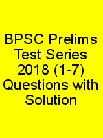BPSC Prelims Test Series 2018 (1-7) Questions with Solution N