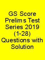 GS Score Prelims Test Series 2019 (1-28) Questions with Solution N