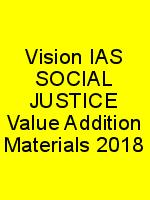 Vision IAS SOCIAL JUSTICE Value Addition Materials 2018 N