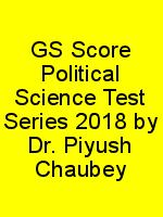 GS Score Political Science Test Series 2018 by Dr. Piyush Chaubey N