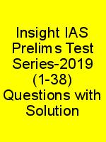 Insight IAS Prelims Test Series-2019 (1-38) Questions with Solution N