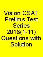 Vision CSAT Prelims Test Series 2018(1-11) Questions with Solution N