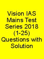 Vision IAS Mains Test Series 2018 (1-25) Questions with Solution N