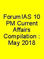 ForumIAS 10 PM Current Affairs Compilation : May 2018 N