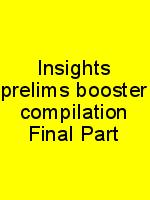 Insights prelims booster compilation Final Part N