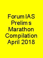 ForumIAS Prelims Marathon Compilation April 2018 N