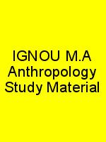 IGNOU M.A Anthropology Study Material N