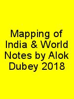 Mapping of India & World Notes by Alok Dubey 2018 N