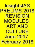InsightsIAS PRELIMS 2018 REVISION MODULES  ART AND CULTURE June 2017  February 2018 N