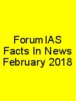 ForumIAS Facts In News February 2018 N