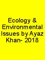 Ecology & Environmental Issues by Ayaz Khan- 2018 N