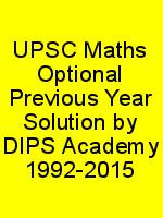UPSC Maths Optional Previous Year Solution by DIPS Academy 1992-2015 N