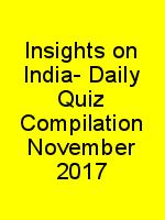 Insights on India- Daily Quiz Compilation November 2017 N