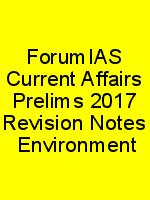 ForumIAS Current Affairs Prelims 2017 Revision Notes  Environment N