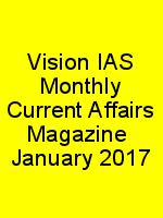 Vision IAS Monthly Current Affairs Magazine  January 2017 N