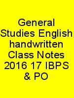 General Studies English handwritten Class Notes 2016 17 IBPS & PO N