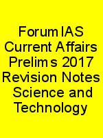 ForumIAS Current Affairs Prelims 2017 Revision Notes  Science and Technology N