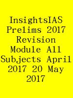 InsightsIAS Prelims 2017 Revision Module All Subjects April 2017 20 May 2017 N