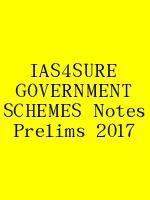 IAS4SURE GOVERNMENT SCHEMES Notes Prelims 2017 N