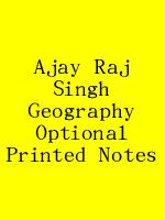 Ajay Raj Singh Geography Optional Printed Notes N