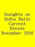 Insights on India Daily Current Events November 2016 N