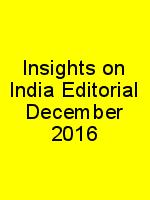 Insights on India Editorial December 2016 N