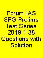 Forum IAS SFG Prelims Test Series 2019 1 38 Questions with Solution N