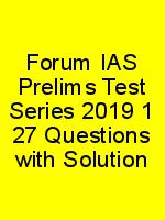 Forum IAS Prelims Test Series 2019 1 27 Questions with Solution N