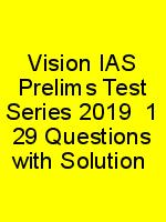 Vision IAS Prelims Test Series 2019  1 29 Questions with Solution N