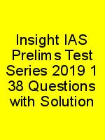 Insight IAS Prelims Test Series 2019 1 38 Questions with Solution N