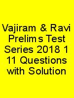 Vajiram & Ravi Prelims Test Series 2018 1 11 Questions with Solution N