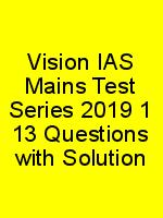 Vision IAS Mains Test Series 2019 1 13 Questions with Solution N
