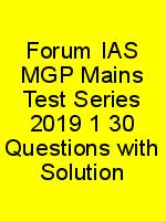 Forum IAS MGP Mains Test Series 2019 1 30 Questions with Solution N