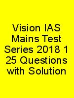 Vision IAS Mains Test Series 2018 1 25 Questions with Solution N