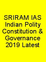 SRIRAM IAS Indian Polity Constitution & Governance 2019 Latest N