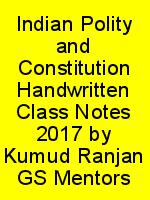 Indian Polity and Constitution Handwritten Class Notes 2017 by Kumud Ranjan GS Mentors N