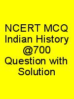 NCERT MCQ Indian History @700 Question with Solution N