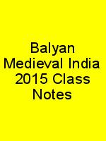 Balyan Medieval India 2015 Class Notes N