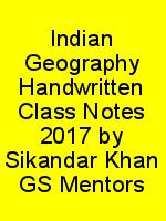 Indian Geography Handwritten Class Notes 2017 by Sikandar Khan GS Mentors N