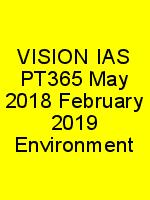 VISION IAS PT365 May 2018 February 2019 Environment N