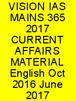 VISION IAS MAINS 365 2017 CURRENT AFFAIRS MATERIAL English Oct 2016 June 2017 N