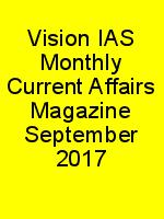 Vision IAS Monthly Current Affairs Magazine September 2017 N